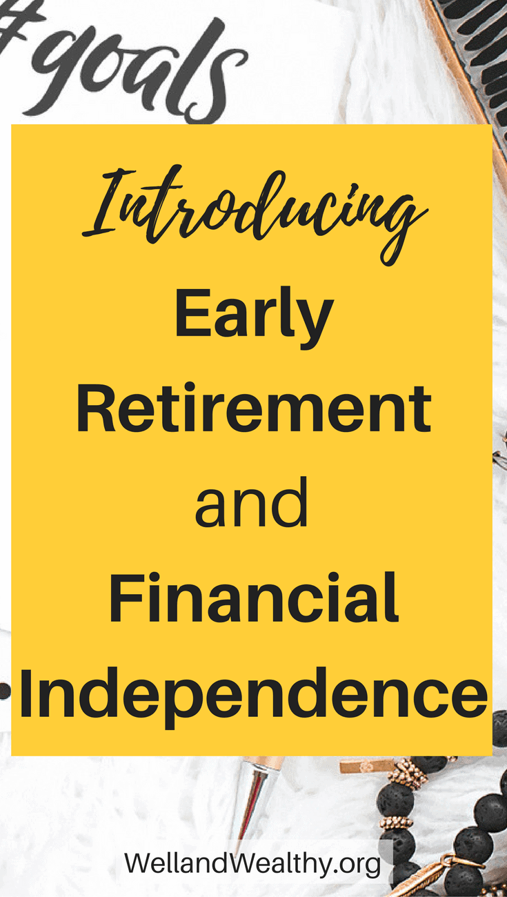 Introducing Early Retirement and Financial Independence; plus the math behind it