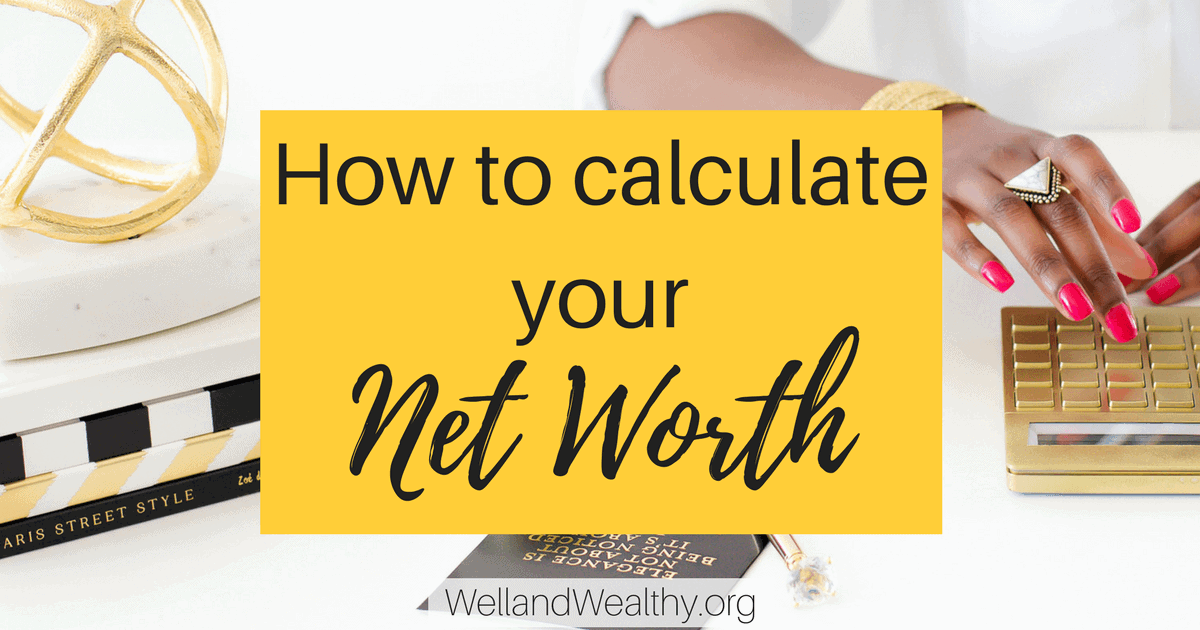 How to calculate your net worth: Part 1 of Money Management Series