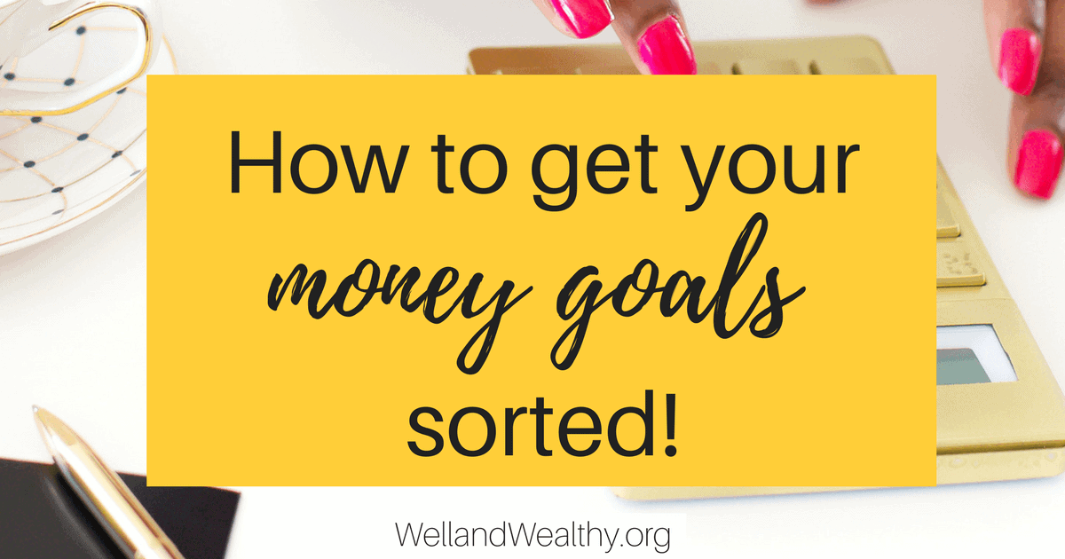 How to get your money goals sorted: Part 2 of Money Management Series