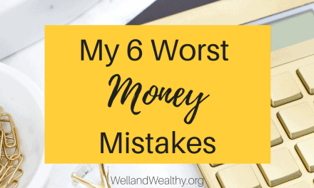My 6 Worst Money Mistakes: I made them so you don't have to