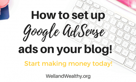 How to set up Google AdSense (how to get ads on your blog and start making money today!)