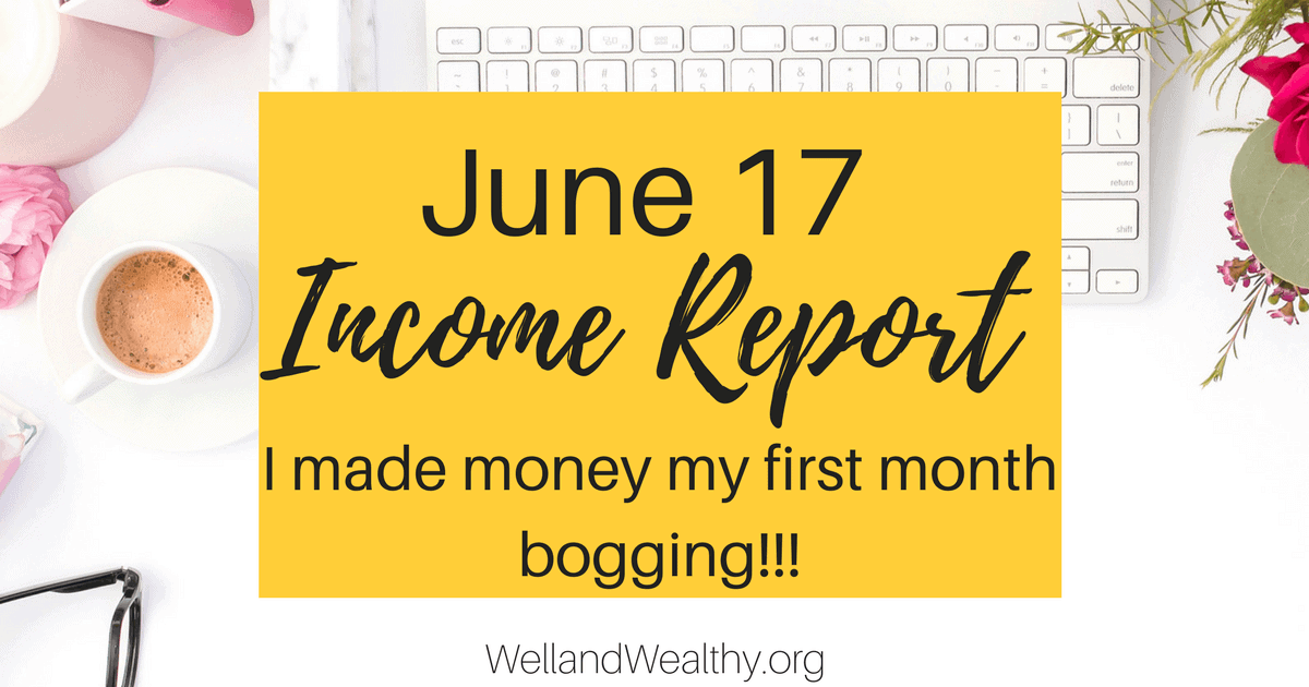 June 2017 Income Report: My First Month Blogging