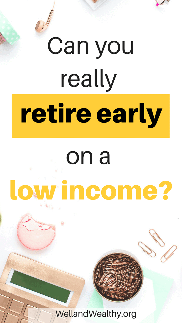 Can you really retire early on a low income?
