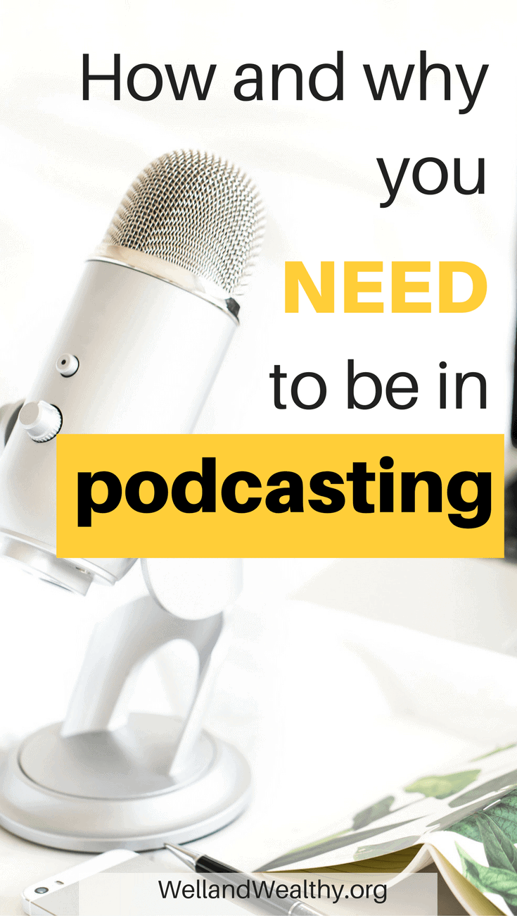 How and why you NEED to be in podcasting