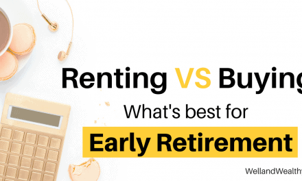 Renting Versus Buying: Which is best for early retirement?