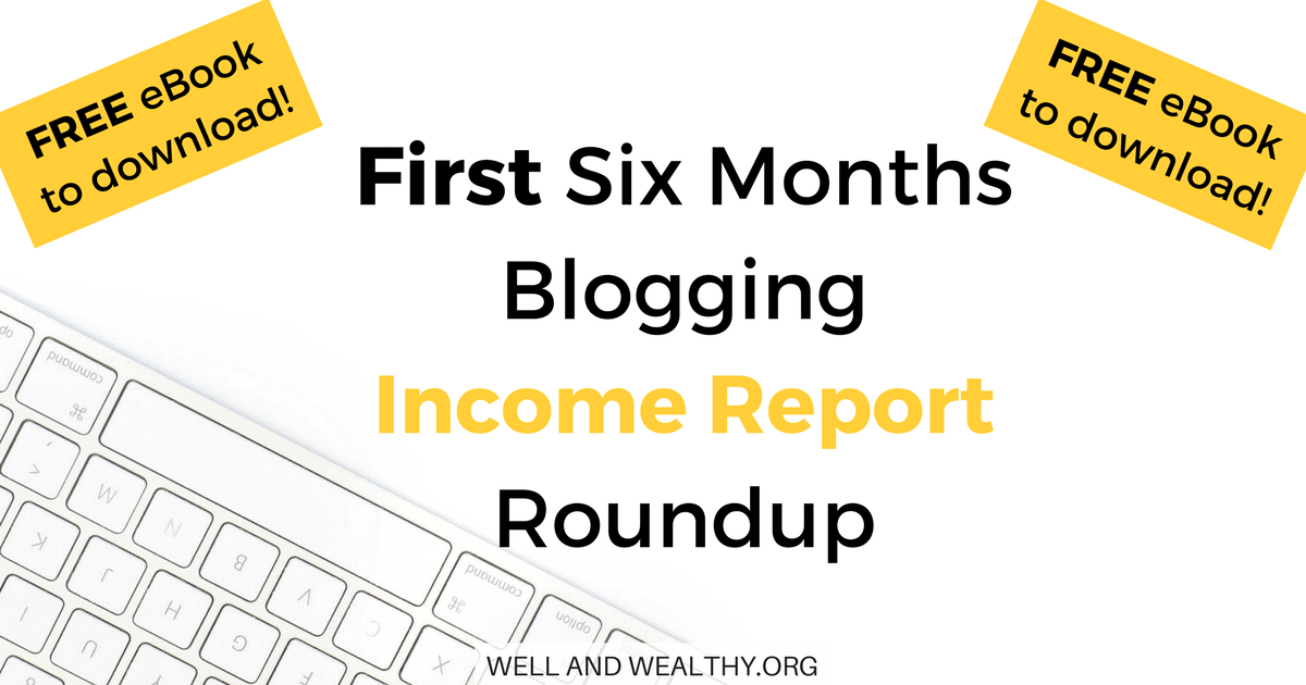 First Six Months Blogging Income Report Roundup Ebook