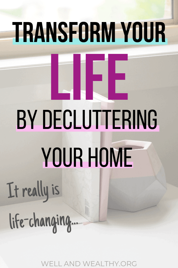 Declutter Your Home and Transform Your Life