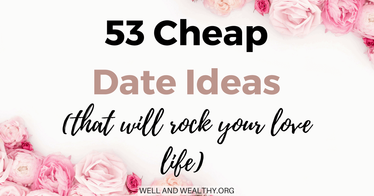 53 Cheap Date Ideas (that will rock your love life)