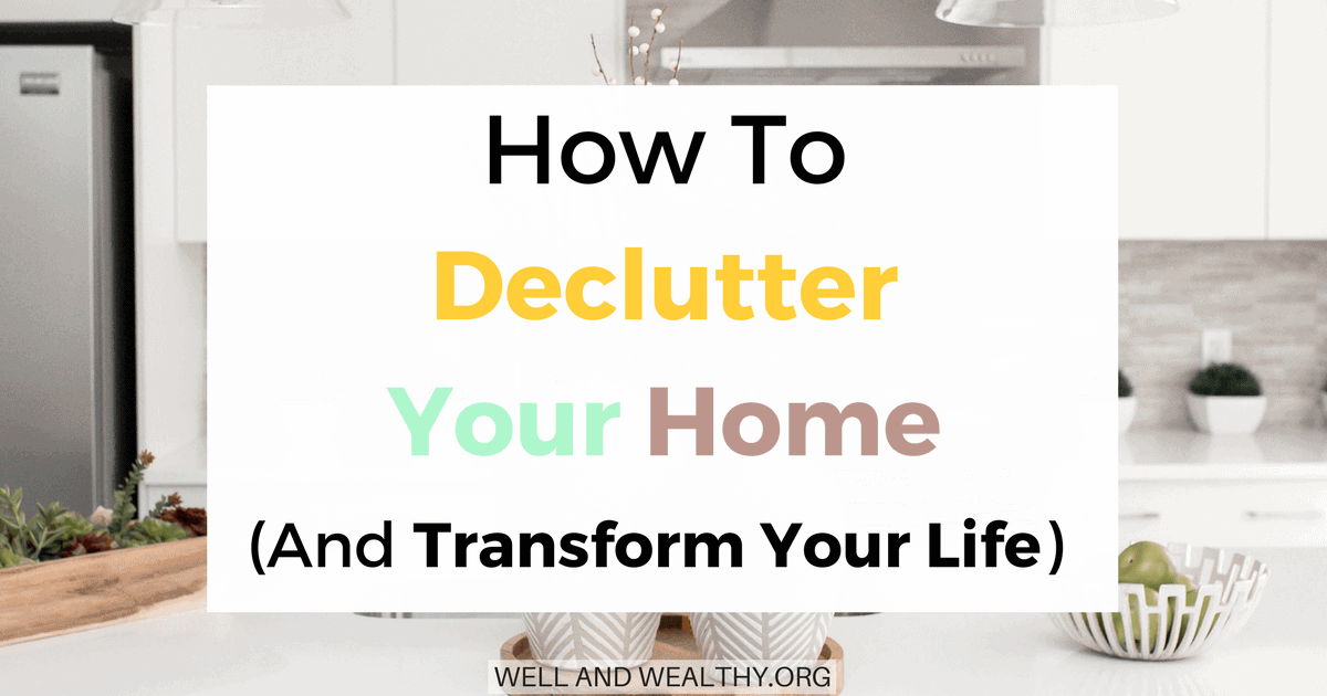 How To Declutter Your Home (And Transform Your Life)