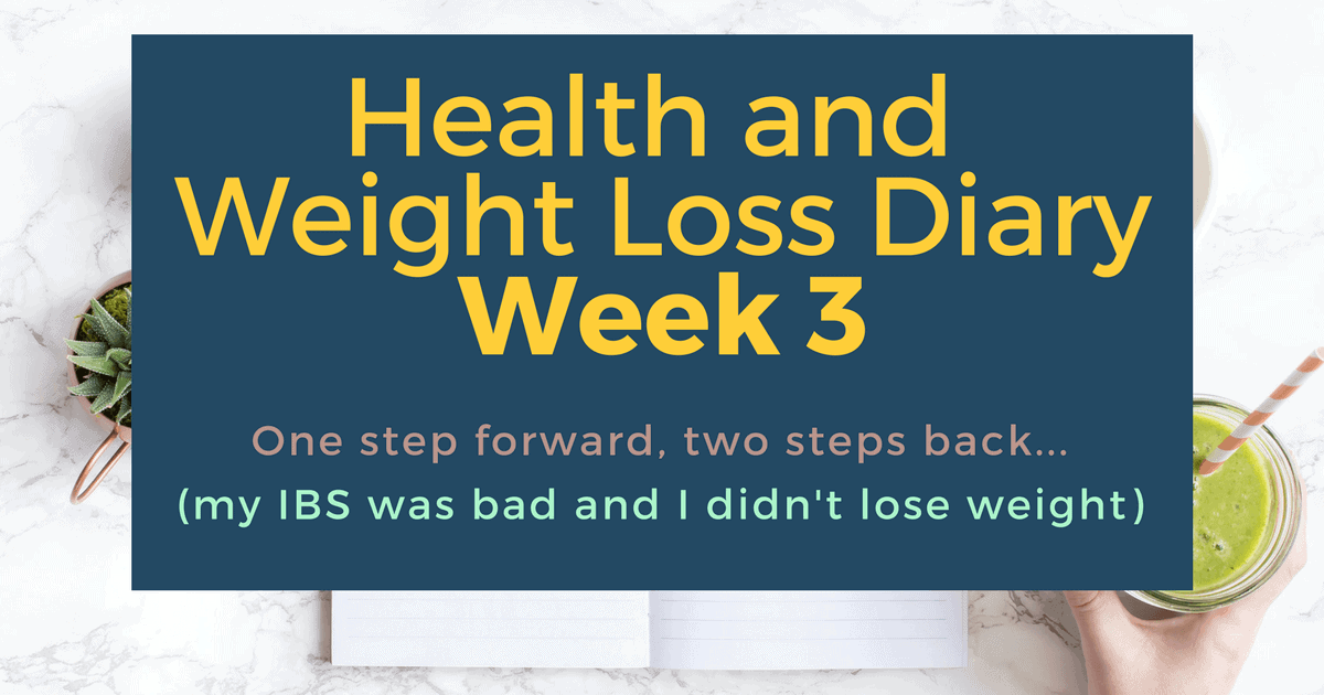 One step forward, two steps back… (Week 3 of Health and Weight Loss Diary)