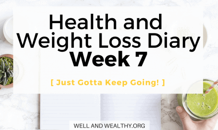 Just Gotta Keep Going! (Week 7 of Health and Weight Loss Diary)