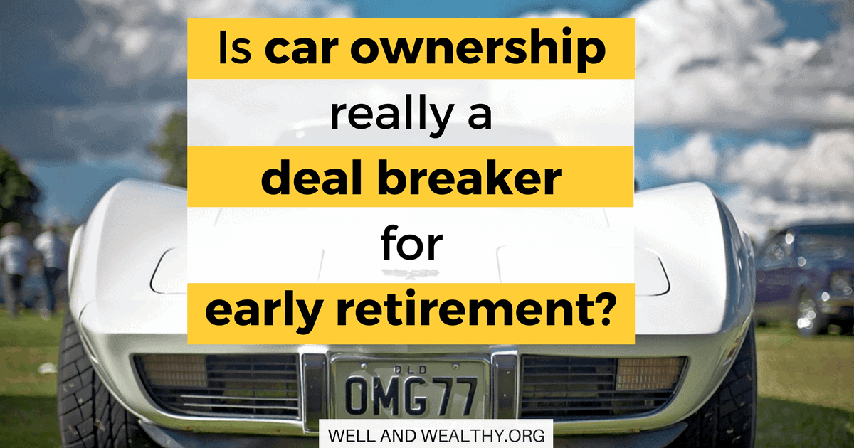 Is car ownership really a deal breaker for early retirement?