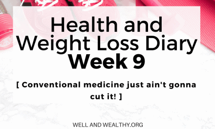 Conventional Medicine Just Ain't Gonna Cut It! (Week 9 of Health and Weight Loss Diary)