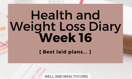Best laid plans… (Week 16 of Health and Weight Loss Diary)