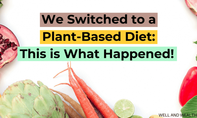 We Switched To a Plant-Based Diet and This Is What Happened