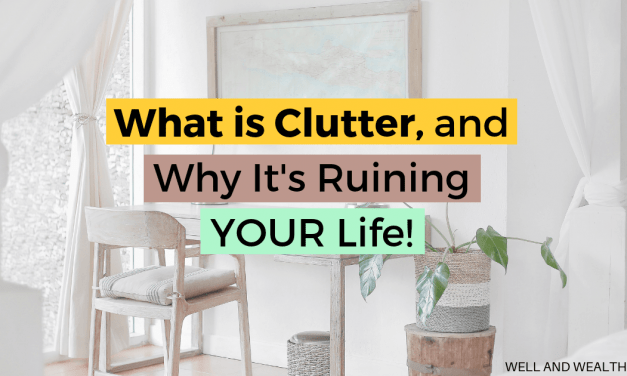What Is Clutter and Why It's Ruining Your Life!