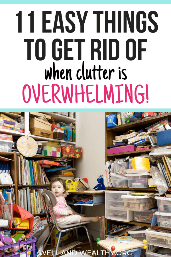 11 Easy Things to Get Rid of When Clutter is Overwhelming