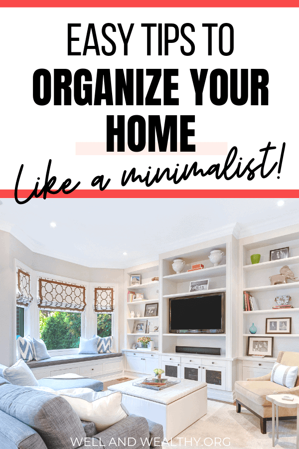 Looking for organizational ideas to get your house looking uncluttered? Then you need this post full of minimalist organization ideas to get your home tidy and decluttered. These minimalist organization ideas and tips will transform your living spaces and help you simplify your life. So learn how to organize your home like a minimalist today! #minimalism #simplify #organize